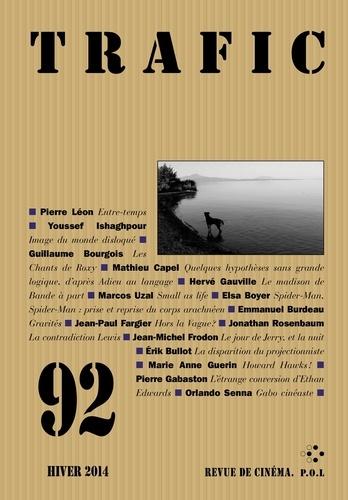 Raymond Bellour et Sylvie Pierre Ulmann - Trafic N° 92, hiver 2014 : .