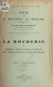 Raymond Billaud - La bouderie - Essai psychologique et psychopathologique.