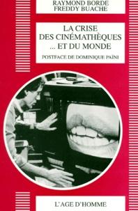 Raymond Borde et Freddy Buache - La crise des cinémathèques... et du monde.