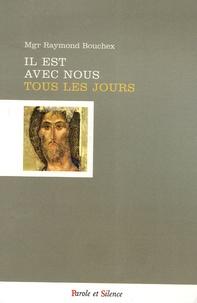Raymond Bouchex - Il est avec nous tous les jours - Le Temps ordinaire, Temps de la sainteté.
