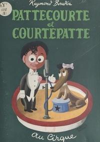 Raymond Boudin et Francis Bernard - Pattecourte et Courtepatte au cirque.