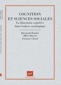 Raymond Boudon et Alban Bouvier - Cognition et sciences sociales - La dimension cognitive dans l'analyse sociologique.