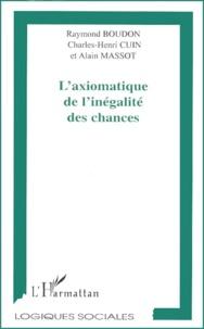 Raymond Boudon et Charles-Henry Cuin - L'axiomatique de l'inégalité des chances.