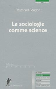 Raymond Boudon - La sociologie comme science.