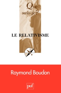 Raymond Boudon - Le relativisme.