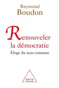 Raymond Boudon - Renouveler la démocratie - Éloge du sens commun.