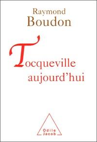 Raymond Boudon - Tocqueville aujourd'hui.
