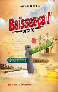 Raymond Boutin - Baissez-ça !.