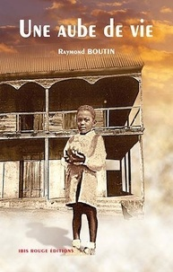 Raymond Boutin - Une aube de vie.
