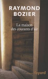Raymond Bozier - La maison des courants d'air - Construction imaginaire.
