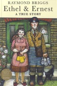 Raymond Briggs - Ethel and Ernest, a True Story.