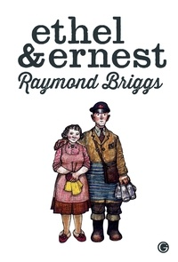 Raymond Briggs - Ethel & Ernest.