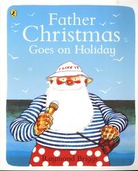 Raymond Briggs - Father Christmas Goes on Holiday.