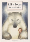 Raymond Briggs - Lili et l'ours.