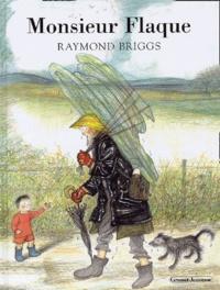 Raymond Briggs - Monsieur Flaque.