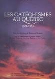 Raymond Brodeur - Les Catéchismes au Québec (1702-1963).