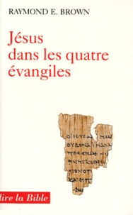 Raymond Brown - Jésus dans les quatre Évangiles - Introduction à la christologie du Nouveau Testament.