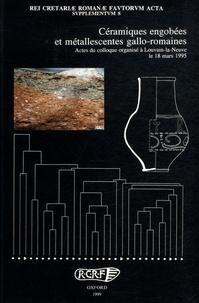 Raymond Brulet et Robin P. Symonds - Ceramiques engobées et métallescentes gallo-romaines - Actes du colloque organisé à Louvain-la-Neuve le 18 mars 1995.