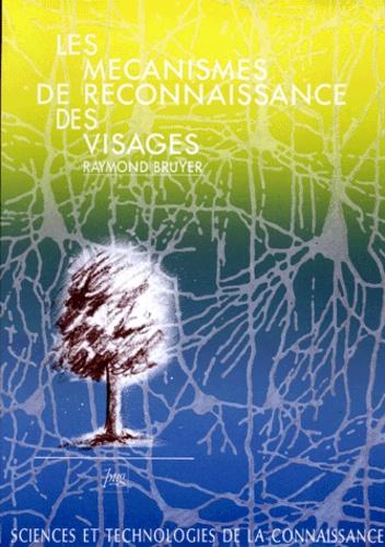 Raymond Bruyer - Les Mécanismes de reconnaissance des visages.