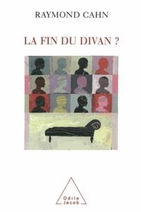 Raymond Cahn - Fin du divan ? (La).