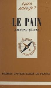 Raymond Calvel et Paul Angoulvent - Le pain et la panification.