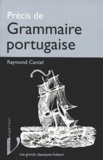 Raymond Cantel - Précis de grammaire portugaise.