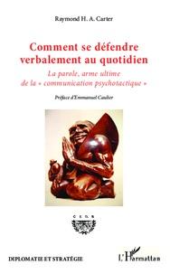 Comment se défendre verbalement au quotidien - La parole, arme ultime de la communication psychotactique.pdf