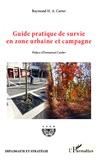 Raymond Carter - Guide pratique de survie en zone urbaine et campagne.