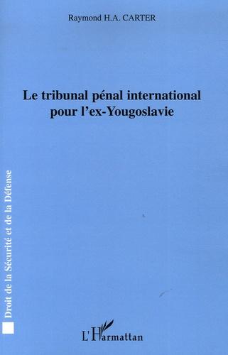 Raymond Carter - Le tribunal pénal international pour l'ex-Yougoslavie.