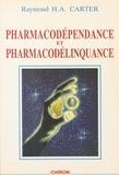 Raymond Carter - Pharmacodépendance et pharmacodélinquance.
