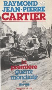 Raymond Cartier et Jean-Pierre Cartier - La Première guerre mondiale  Tome  2 - 1916-1918.