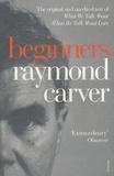 Raymond Carver - Beginners.