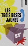 Raymond Carver - Les trois roses jaunes.