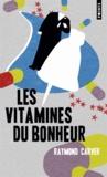 Raymond Carver - Les vitamines du bonheur.