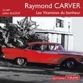 Raymond Carver et Julien Allouf - Les Vitamines du bonheur.