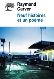 Raymond Carver - Neuf histoires et un poème.