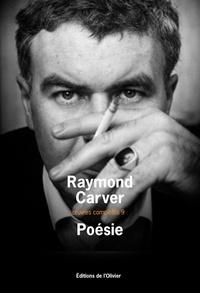 Raymond Carver - Oeuvres complètes - Volume 9, Poésie : Où l'eau s'unit avec l'eau ; La Vitesse foudroyante du passé ; Jusqu'à la cascade.