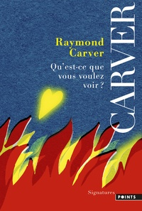 Raymond Carver - Qu'est-ce que vous voulez voir ?.