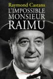 Raymond Castans - L'impossible monsieur Raimu.