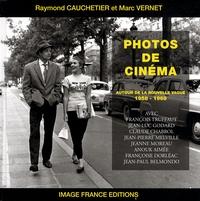 Raymond Cauchetier et Marc Vernet - Photos de cinéma - Autour de la nouvelle vague 1958-1968.