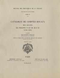 Raymond Cazelles et Michel Mollat du Jourdin - Catalogue de comptes royaux des règnes de Philippe VI et de Jean II 1328-1364) - 1re partie.