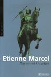 Raymond Cazelles - Etienne Marcel - La révolte de Paris.