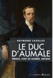 Raymond Cazelles - Le duc d'Aumale.