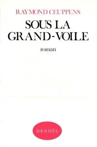 Raymond Ceuppens - Sous la grand-voile.