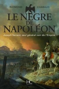 Raymond Chabaud - Roman  : Le nègre de Napoléon.