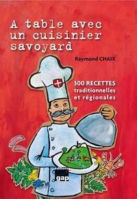 Raymond Chaix - A table avec un cuisinier savoyard.