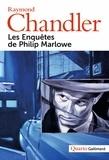 Raymond Chandler - Les enquêtes de Philip Marlowe - Le grand sommeil ; Adieu, ma jolie ; La grande fenêtre ; La dame du lac ; La petite soeur ; The long Goodbye ; Playback.
