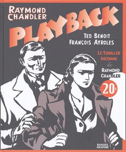 Raymond Chandler et Ted Benoit - Playback.