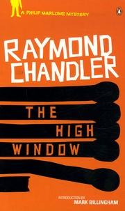 Raymond Chandler - The High Window.