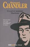 Raymond Chandler - Un prive nomme Marlowe - Poissons rouges ; Vent rouge ; Les ennuis, c'est mon problème ; Le crayon.